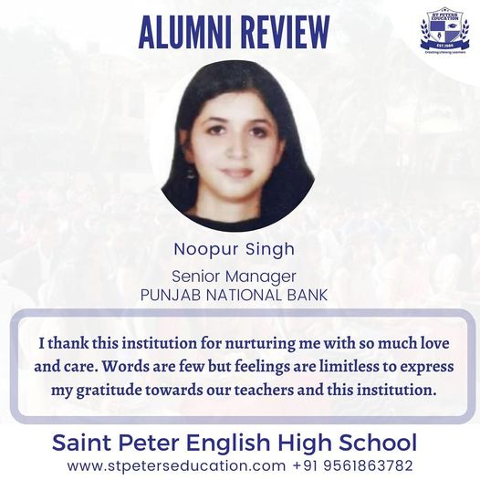Noopur Singh, a Senior Manager at Punjab National Bank, describes what it was like being a part of St Peter English High School